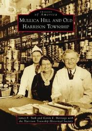 Mullica Hill and Old Harrison Township by James F Turk
