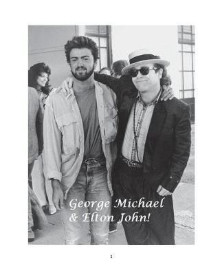 George Michael & Elton John! by Arthur Miller