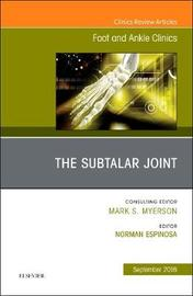 The Subtalar Joint, An issue of Foot and Ankle Clinics of North America by Norman Espinosa image