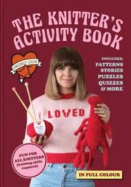The Knitter's Activity Book by Sincerely Louise