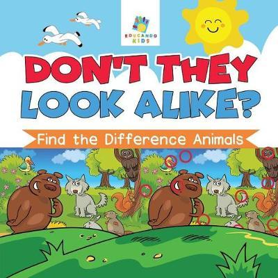 Don't They Look Alike? Find the Difference Animals by Educando Kids