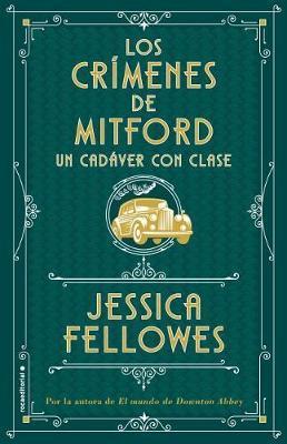 Los Crimenes de Mitford 2. Un Cadaver Con Clase by Jessica Fellowes