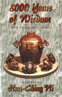8000 Years of Wisdom by Hua-Ching Ni image