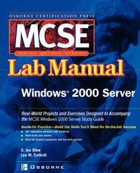 MCSE Windows 2000 Server Lab Manual (Exam 70-215) by Joe Blow