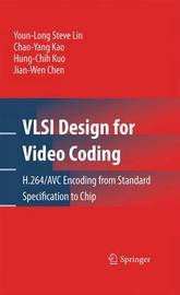 VLSI Design for Video Coding by Youn-Long Steve Lin
