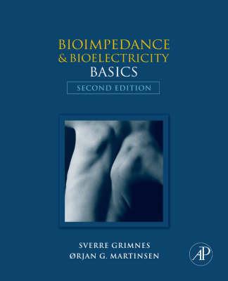 Bioimpedance and Bioelectricity Basics by Sverre J. Grimnes