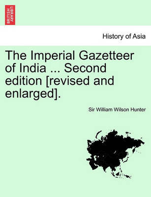 The Imperial Gazetteer of India ... Second Edition [Revised and Enlarged]. Volume IX. by William Wilson Hunter image
