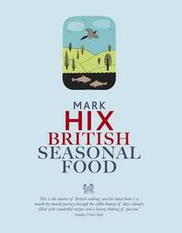 British Seasonal Food by Mark Hix