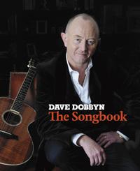 Dave Dobbyn: The Songbook by Dave Dobbyn