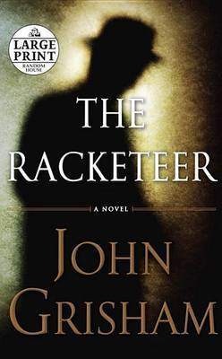 The Racketeer (Large Print) by John Grisham