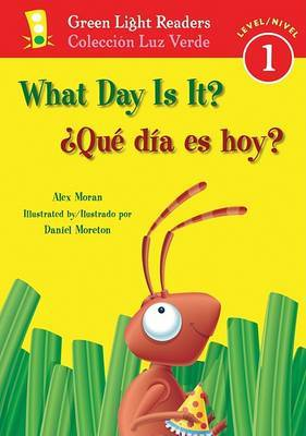 What Day Is It?/ Que Dia Es Hoy? by Alex Moran