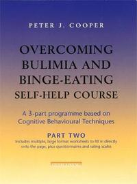 Overcoming Bulimia and Binge-Eating Self Help Course: Part Two by Peter J. Cooper image