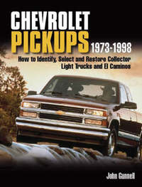 Chevrolet Pickups 1973-1998: How to Identify, Select and Restore Collector Light Trucks and El Caminos image