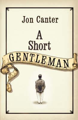 A Short Gentleman by Jon Canter image