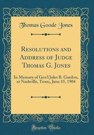 Resolutions and Address of Judge Thomas G. Jones by Thomas Goode Jones image