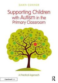 Supporting Children with Autism in the Primary Classroom by Dawn Connor image