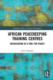 African Peacekeeping Training Centres by Anne Flaspoler