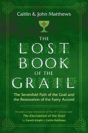 The Lost Book of the Grail by Caitlin Matthews