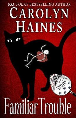 Familiar Trouble by Carolyn Haines