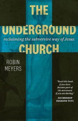 The Underground Church by Meyers, Robin