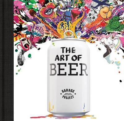 Garage Project: The Art of Beer by Pete Gillespie
