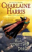 All Together Dead : Sookie Stackhouse #7 by Charlaine Harris