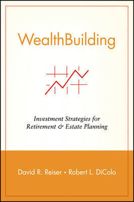 Wealth Building by David R. Reiser
