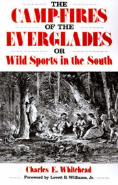 The Camp-Fires Of The Everglades: Or Wild Sports In The South