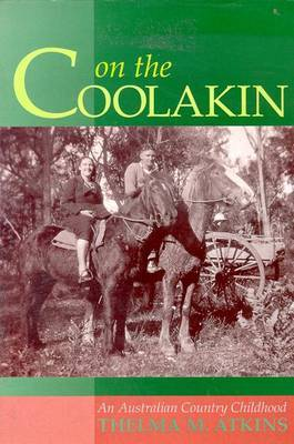 On the Coolakin: An Australian Country Childhood by Thelma M. Atkins image