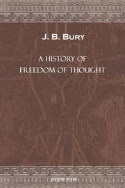 A History of Freedom of Thought by J.B. Bury