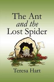 The Ant and the Lost Spider by Teresa Hart image