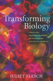 Transforming Biology by Juliet Flesch