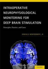 Intraoperative Neurophysiological Monitoring for Deep Brain Stimulation by Erwin B. Montgomery