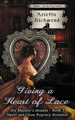 Giving a Heart of Lace by Arietta Richmond