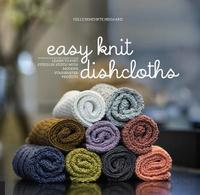 Easy Knit Dishcloths by Helle Benedikte Neigaard