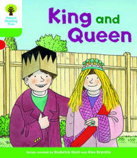 Oxford Reading Tree Biff, Chip and Kipper Stories Decode and Develop: Level 2: King and Queen by Roderick Hunt