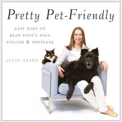 Pretty Pet-friendly by Julia Szabo