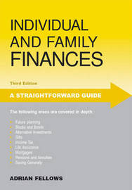 A Straightforward Guide to Individual and Family Finances by Adrian Fellows