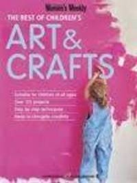 The Best of Children's Art & Crafts by The Australian Women's Weekly