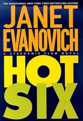 Hot Six (Stephanie Plum) by Janet Evanovich