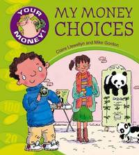 My Money Choices by Claire Llewellyn