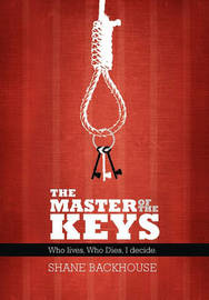 The Master of the Keys by Shane Backhouse