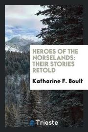 Heroes of the Norselands by Katharine F Boult image