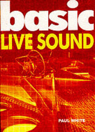 Basic Live Sound by Paul White