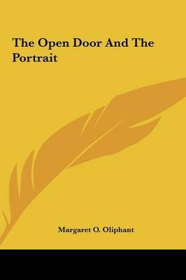 The Open Door and the Portrait by Margaret Wilson Oliphant image