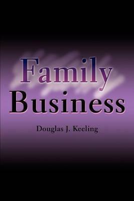Family Business by Douglas J Keeling