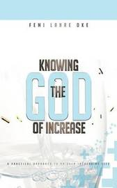 Knowing The God Of Increase by Femi Lanre-Oke