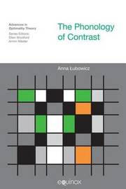 The Phonology of Contrast by Anna G. B. Pubowicz image