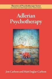 Adlerian Psychotherapy by Jon Carlson