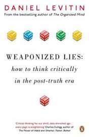 Weaponized Lies by Daniel Levitin